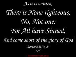 Bible Quote of Romans 3:10 & 23