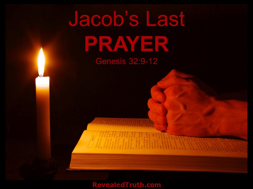 Jacob S Last Prayer Is A Model Prayer Revealed Truth Genesis 32 9 12