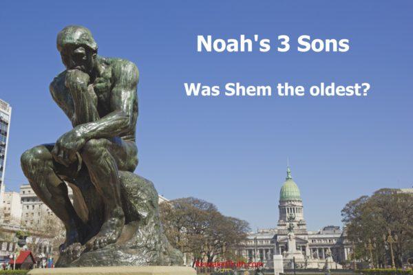 Was Shem Noah's Oldest Son?