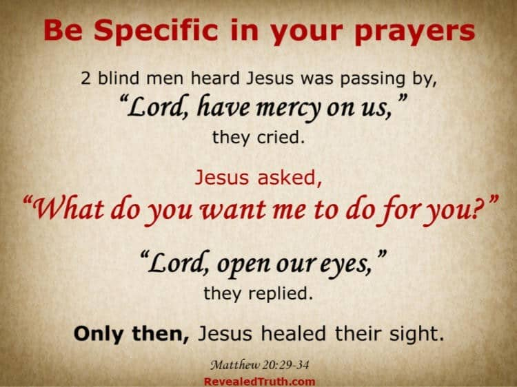 Be Specific When You Pray – Revealed Truth – Matthew 20:29-34