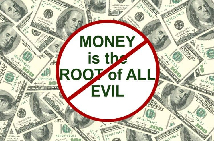 The Love of Money is a Root of All Evils