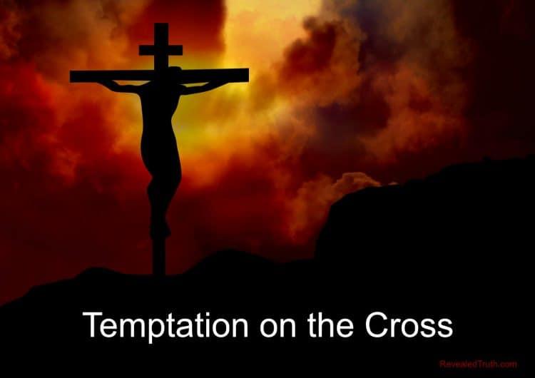 Temptation of Jesus Christ on the Cross