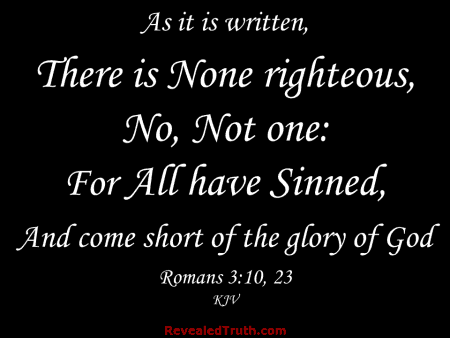 There is None righteous for All have Sinned - Romans 3:10, 23