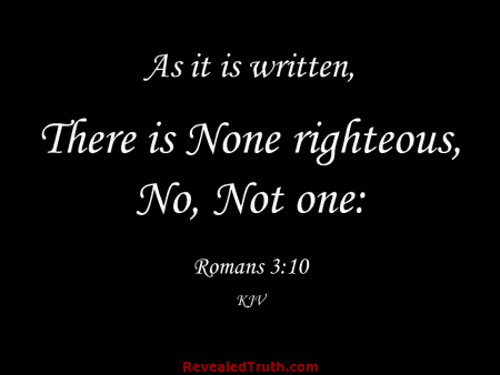 There is None Righteous, no, not one