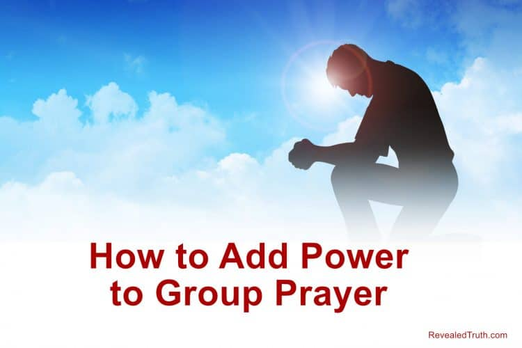 How to Add Power to Group Prayer