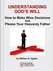 Understanding God's Will - How to Make Wise Decisions