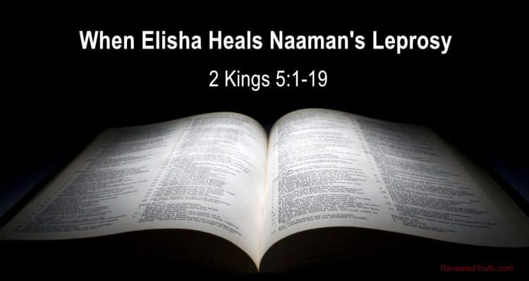 Elisha Heals Naaman of Leprosy - 2 Kings 5 Bible Study
