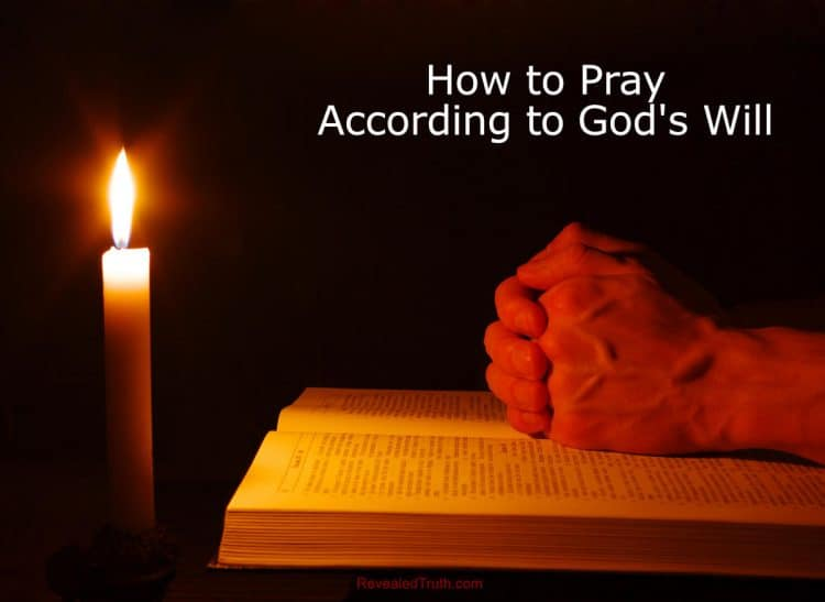 How to Pray According to God's Will