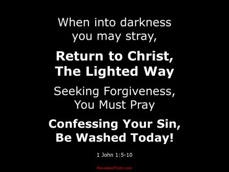 1 John 1.5-10 Seeking Forgiveness, You Must Pray - Confessing Your Sin, Be Washed Today!