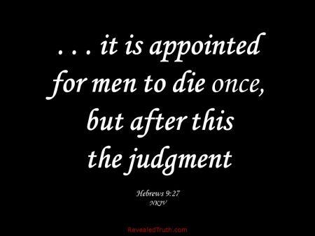 Hebrews 9:27 It is Appointed to Die - After this Judgment