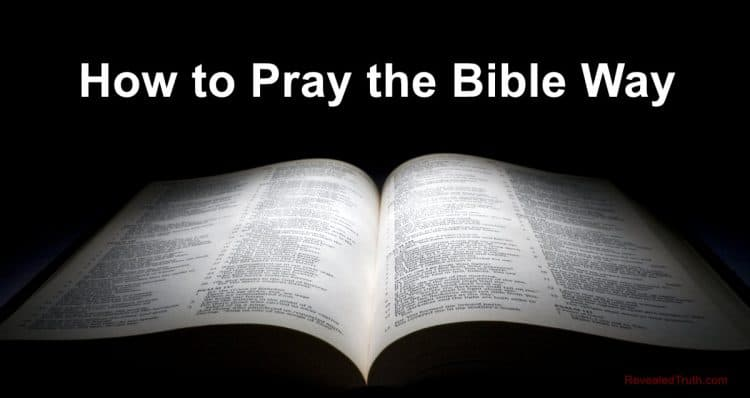Bible Prayer - How to Pray the Bible Way