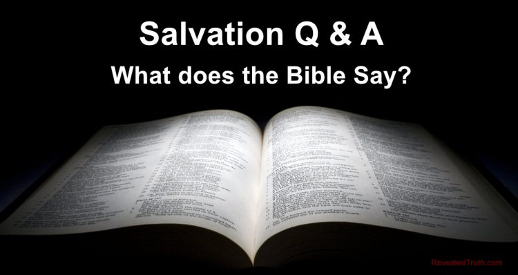 Salvation Q & A - What doe the Bible Say?