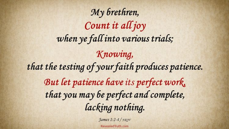 James 1:2-4 NKJV - Consider Trials Joy
