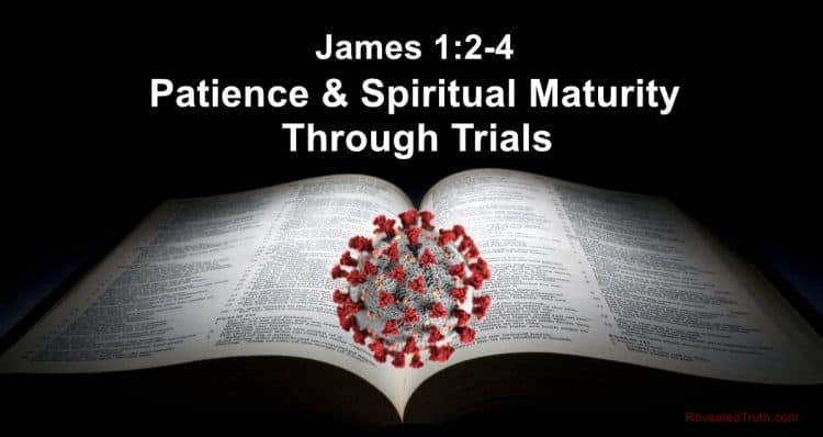 James 1:2-4 Patience & Spiritual Maturity through Trials