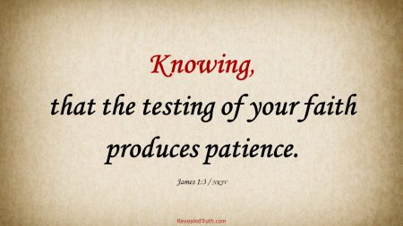 James 1:3 Testing your Faith Produces Patience