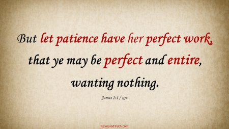 James 1:4 KJV - Let Patience make you Perfect and Entire
