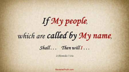 If My people which are called by My name 2 Chronicles 7:14