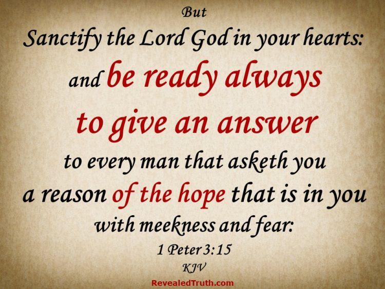1 Peter 3:15 KJV - Be Always Ready to Give an Answer to Everyone