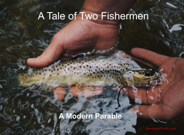 A Tale of Two Fisherman - A Modern Parable