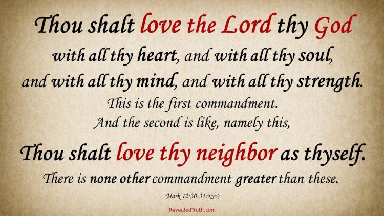 Two Great Commandments - Mark 12:30-31 KJV - Love God and Your Neighbor