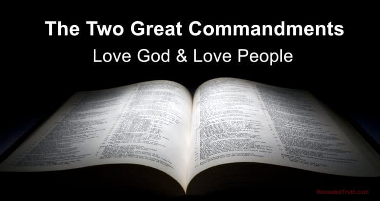 The Two Great Commandments - Love God and Love Other People